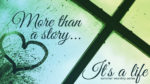 More than a Story...It's a Life worship series banner