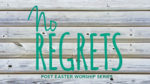 No Regrets worship series button