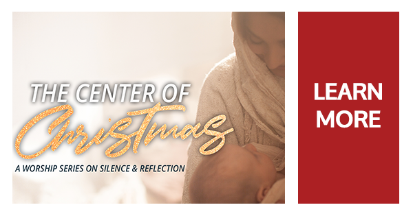 Center of Christmas Worship Series - Learn More!