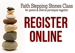 Register Online for the Faith Stepping Stones Classes