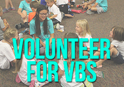 Sign up to Volunteer at VBS here