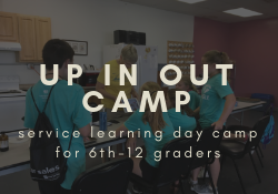 Register here for Up In Out Service Learning Camp