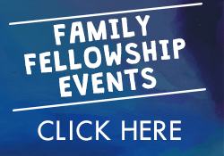 Family Fellowship Events