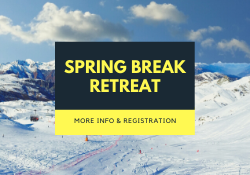 Spring Break Retreat