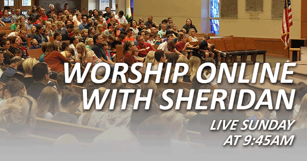 Worship online with Sheridan in Lincoln, NE