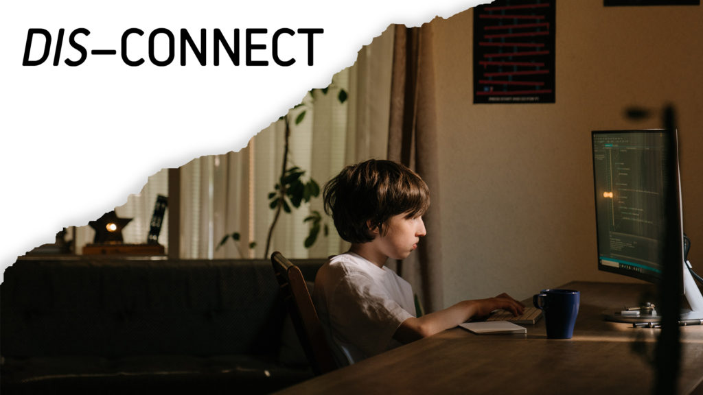 young person in front of a computer. The word Dis-Connect is written behind.
